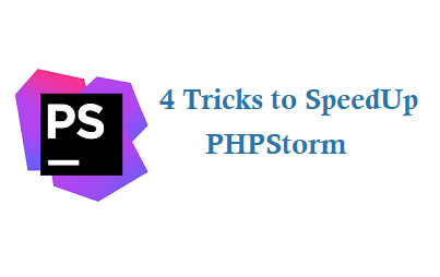 speedup phpstorm make faster tric